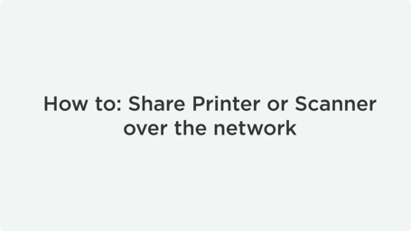How To Share Printers And Scanners Over Network